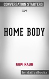 Home Body by Rupi Kaur: Conversation Starters book summary, reviews and downlod