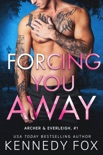Forcing You Away book summary, reviews and downlod
