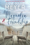 A Magnolia Friendship book summary, reviews and downlod