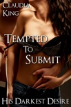 Tempted to Submit: His Darkest Desire, Part 1 [BDSM Erotic Romance] book summary, reviews and download