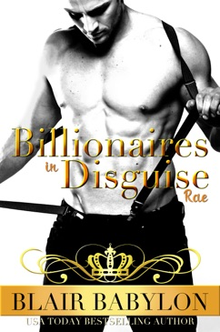 Billionaires in Disguise: Rae, Complete Omnibus Edition E-Book Download