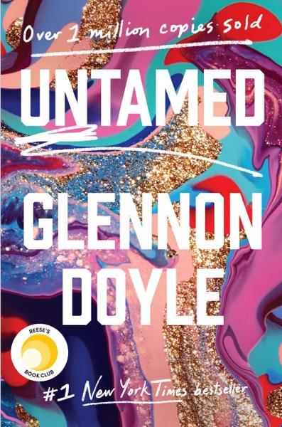 Untamed by Glennon Doyle Book Summary, Reviews and E-Book Download