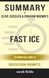 Fast Ice: The NUMA Files, Book 18 by Clive Cussler & Graham Brown (Discussion Prompts) book summary, reviews and downlod