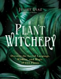 Plant Witchery book summary, reviews and download