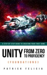 Unity from Zero to Proficiency (Foundations): a Step-by-step Guide to Creating your First Game book summary, reviews and download