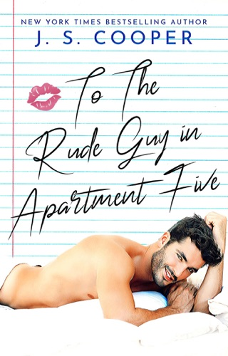 To The Rude Guy in Apartment Five by J. S. Cooper E-Book Download