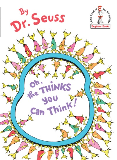 Oh, the Thinks You Can Think! by Dr. Seuss Book Summary, Reviews and E-Book Download