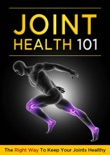 Joint Health 101 book summary, reviews and download