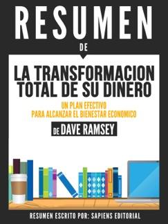 La Transformacion Total De Su Dinero:Un Plan Efectivo Para Alcanzar El Bienestar Economico: Resumen Del Libro De Dave Ramsey E-Book Download