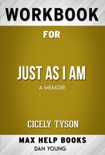 Just as I Am A Memoir by Cicely Tyson (MaxHelp Workbooks) book summary, reviews and downlod