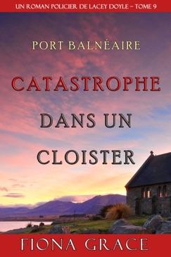 Catastrophe dans un Cloitre (Un Roman Policier de Lacey Doyle – Tome 9) E-Book Download