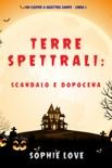 Terre spettrali: Scandalo e dopocena (Un Casper a quattro zampe — Libro 5) resumen del libro