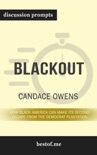 Blackout: How Black America Can Make Its Second Escape from the Democrat Plantation by Candace Owens (Discussion Prompts) book summary, reviews and downlod