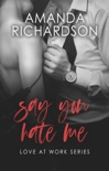 Say You Hate Me book summary, reviews and download