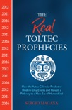 The Real Toltec Prophecies book summary, reviews and download