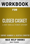 Closed Casket A New Hercule Poirot Mystery by Sophie Hannah & Agatha Christie (Max Help Workbooks) book summary, reviews and downlod
