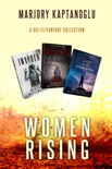 Women Rising: A Sci-fi/Fantasy Collection book summary, reviews and downlod