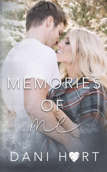 Memories of Me by Dani Hart Book Summary, Reviews and E-Book Download