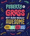 Puberty Is Gross but Also Really Awesome book summary, reviews and download