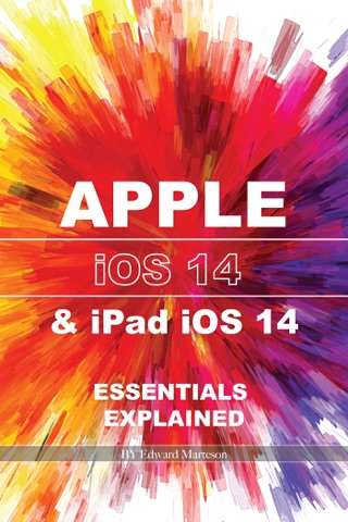 "Apple iOS14 & iPad iOS14: Essentials Explained"" Excerpt From: . ""Apple iOS14 & iPad iOS14 Essentials Explained."" iBooks. by Edward Marteson E-Book Download"