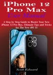 iPhone 12 Pro Max User Manual book summary, reviews and download