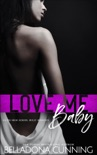 Love Me, Baby: An RH High School Bully Romance book summary, reviews and download