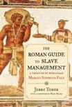 The Roman Guide to Slave Management book summary, reviews and downlod