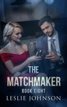 The Matchmaker - Book Eight book summary, reviews and downlod
