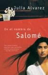 En el nombre de Salomé book summary, reviews and downlod
