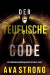 Der Teuflische Code (Ein spannungsgeladener Remi Laurent FBI Thriller – Buch 3) book summary, reviews and downlod