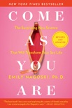 Come As You Are: Revised and Updated book summary, reviews and download