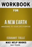 A New Earth by Eckhart Tolle (Max Help Workbooks) book summary, reviews and downlod