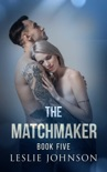 The Matchmaker - Book Five book summary, reviews and downlod