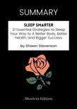 SUMMARY - Sleep Smarter: 21 Essential Strategies to Sleep Your Way to A Better Body, Better Health, and Bigger Success by Shawn Stevenson book summary, reviews and downlod