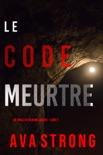 Le Code Meurtre (Un thriller FBI Remi Laurent – Livre 2) book summary, reviews and downlod