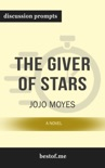 The Giver of Stars: A Novel by Jojo Moyes (Discussion Prompts) book summary, reviews and downlod