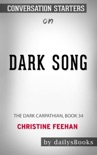 Dark Song: The Dark Carpathian, Book 34 by Christine Feehan : Conversation Starters book summary, reviews and downlod