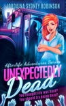 Unexpectedly Dead book summary, reviews and downlod
