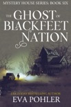 The Ghost of Blackfeet Nation: Paranormal Women's Fiction book summary, reviews and downlod