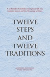 Twelve Steps and Twelve Traditions book summary, reviews and downlod