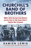 Churchill's Band of Brothers book synopsis, reviews