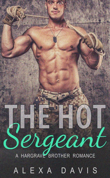 The Hot Sergeant by Alexa Davis Book Summary, Reviews and E-Book Download