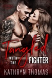 Tangled with the Fighter book summary, reviews and downlod