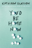 You'd Be Home Now book summary, reviews and download