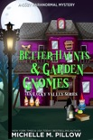 Better Haunts and Garden Gnomes book summary, reviews and downlod