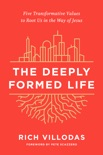 The Deeply Formed Life book summary, reviews and download