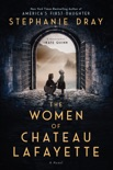 The Women of Chateau Lafayette book summary, reviews and download