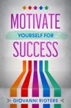 Motivate Yourself for Success resumen del libro