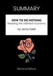 SUMMARY - How to Do Nothing: Resisting the Attention Economy by Jenny Odell book summary, reviews and downlod