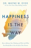Happiness Is the Way book summary, reviews and downlod